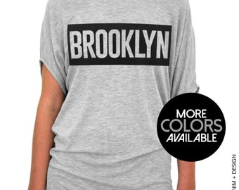 Brooklyn Shirt - Slouchy Tee (Small - Plus Sizes) - NYC - Bed Stuy - Bushwick - Greenpoint - Williamsburg - Kensington - MORE COLORS