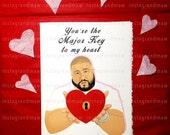 DJ Khaled Major Key Valentine (Will not arrive in time for Valentine's Day 2/14/2016)