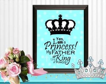 Yes, I am a Princess! Aqua Wall Art Room Decor Digital Printable 8x10... Instant Download