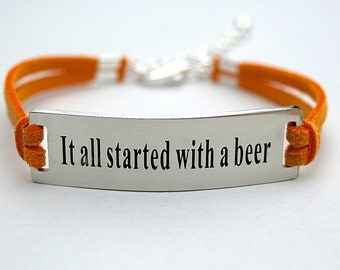 It All Started With A Beer, Stainless Steel Bracelet, Faux Suede Leather Cord,  AdjustableW/Ext. Chain, Frankie Ballard Song Bracelet, ST755