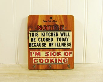 Vintage Kitchen Plaque This Kitchen Will Be Closed I'm Sick Of Cooking, Kitchen Wall Decor Kitschy Kitchen Key Holder Potholder Holder