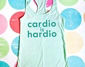 Cute Gym Shirt - Cardio is Hardio - Mint Racerback Tank Top