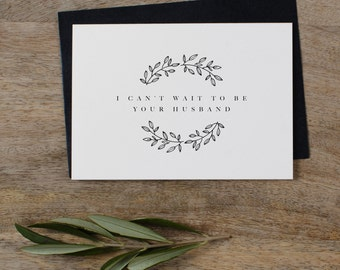 I Can't Wait To Be Your Husband, I Can't Wait To Marry You, Wedding Card to Bride, To My Future Husband, Wedding Day Card, Wedding Cards, K9
