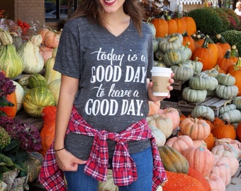 Today is a Good Day Screenprinted T-Shirt