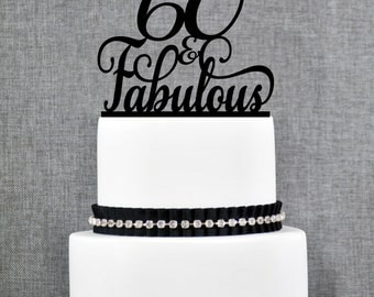 60 and Fabulous Birthday Topper, Elegant 60th Birthday Topper, Sixtieth Birthday Cake Topper- (T210)
