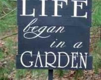 Life began in a garden - custom garden sign