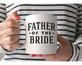 Father of the Bride Mug - Wedding Mugs - Wedding Coffee Mugs