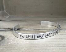 Be Still and Know Psalm 46:10 Bible Verse Bracelet Scripture Bracelet Hand Stamped Aluminum Brass Copper Cuff Bracelet