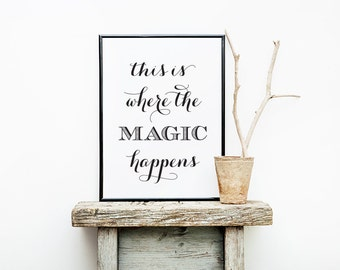 "PDF Printable • ""This Is Where the Magic Happens"" • Instant Digital Download"