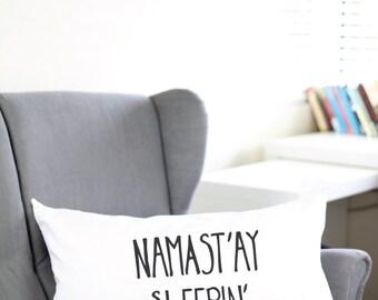 Namaste Sleepin Pillowcase - Namaste In Bed - Namaste In Bed - Namaste In Bed Pillow Case - Namaste In Bed Pillow Case - Namaste Pillow