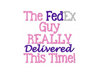 The FedEx Delivery Guy Really Delivered This Time - Machine Embroidery Design - 4x4