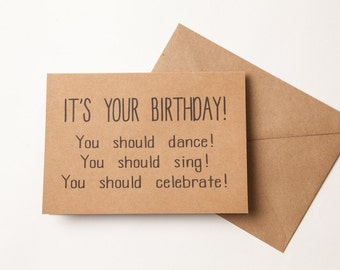 IT'S YOUR BIRTHDAY!  - Funny Card  About Getting Older - Funny Card for Friend or Family - Over the Hill Birthday Card - Getting Old