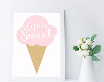 pink nursery art print - instant download - printable art - inspirational quote - ice cream print - baby girl wall art - life is sweet quote