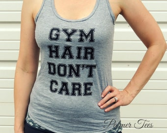 """ON SALE!!! Ladies """"Gym Hair Don't Care"""" Racerback Screen Printed Tank Top"""