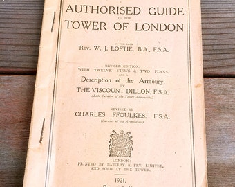 Authorised Guide To The Tower Of London by Rev. W.J. Loftie 1921