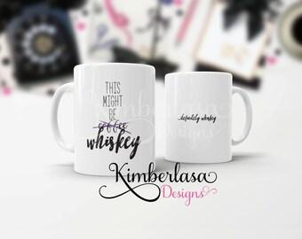 this might be whiskey mug | whiskey mug | alcohol mug | funny mug | funny quote mug | bourbon mug | silly mug | 11 oz coffee mug