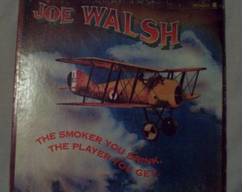 Joe Walsh- The Smoker You Drink the Player You Get! - vinyl