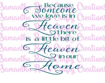 SVG PNG DFX - Because someone we love is in Heaven, there is a little bit of Heaven in our home - Digital Files