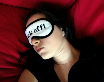 F()ck Off Sleep Mask, Shameless eyemask, Sleeping eye mask, Black sleepmask, White eye pillow, Adult blindfold, Mature gift for her