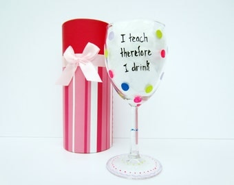 hand painted wine glasses - funny wine glass - decorative gift box - i teach therefore i drink - teacher wine glasses - teachers gift -