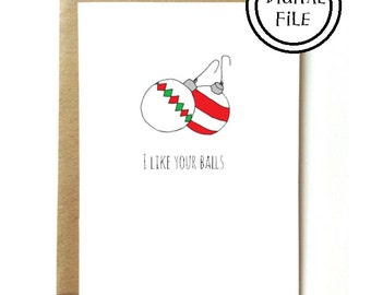 PRINTABLE - Sexy Christmas card for boyfriend or husband. I like your christmas balls. INSTANT DOWNLOAD
