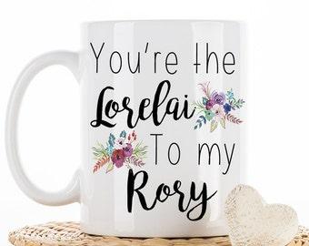 You're the Lorelai to my Rory, Gilmore Girls, Mug, Mom Gift