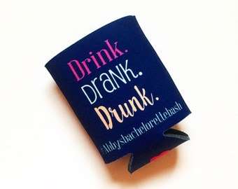 Drink, Drank, Drunk Bachelorette Party/Wedding can/drink coozie/huggie
