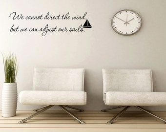 Wall Decal Quote We Cannot Direct the Wind but We Can Adjust Our Sails Nautical Sailboat Saying Wall Decal Sticker Art (GD70)