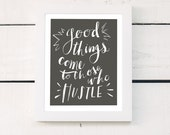 good things come to those who hustle - charcoal grey inspirational quote poster - hand lettering