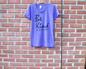 Mother's Day gift, Womens inspirational tshirt, Be Kind to one another, fiancé gift, heart, amethyst, American Apparel, made in usa
