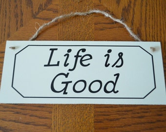 "Handcrafted Wooden Sign ""Life Is Good"""