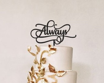 Wedding Cake Topper - Always - Always Cake Topper - hand lettered - lettered cake decor - cake topper
