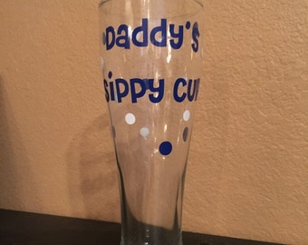 Daddy's Sippy Cup, Pilsner Glass