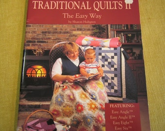 Traditional Quilts 2 The Easy Way, by Sharon Hultgren, instructional book using Easy Angle,Easy Six,Easy Eight,Easy Hexagon,17 projects,1992