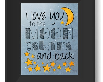I Love You to the Moon & Stars  - Instant Download (Printable,Nursery,Artwork)