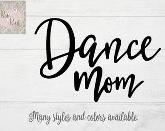 Dance Mom Decal, Dance Mom Car Decal, Dancer Decal, Dancing Decal, Dance Mom Windshield Decal, Dance Mom Window Decal, Wall Decal
