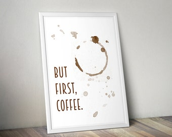 But First Coffee or Tea print, poster, wall art for coffe lovers and tea lovers