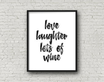 "PRINTABLE ""Love laughter+lots of wine"" Wine Pictures Wall Decor Typography Print Inspirational Quote Wine Print Instant Download"