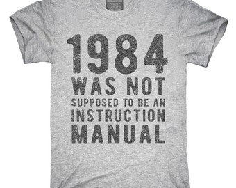 1984 Was Not Supposed To Be An Instruction Manual T-Shirt, Hoodie, Tank Top, Sleeveless