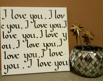I love you, I love you... Handwritten Calligraphy Black and White Canvas