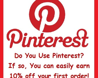 Pinterest Users Earn 10% off EVERYTHING and Anything in my shop! Easy Instructions Below!