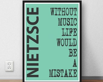 """Friedrich Nietzsche quote - """"Without Music life would be a mistake"""" - wall art print quote poster - digital download"""