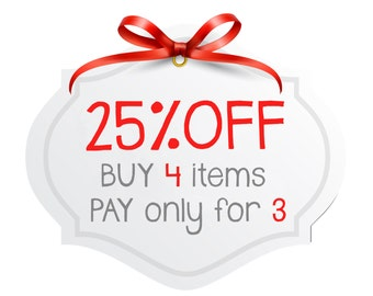 COUPON 25% OFF - Buy 4 items, Pay only for 3