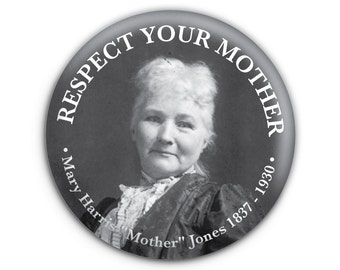 "Mary Harris ""Mother Jones"" Union History Pinback Button // Pin // Badge"