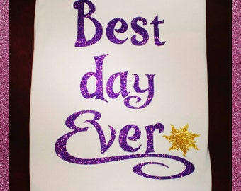 Disney's Tangled inspired, Best Day Ever, GLITTER T-shirt