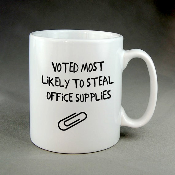 Most likely to steal office supplies funny coffee mug mugs oz - Funny office coffee mugs ...