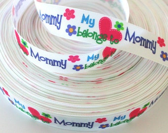 1 yard 1 inch My heart Belongs To MOMMY  -  Printed Grosgrain Ribbon