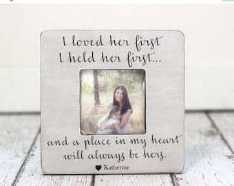 SALE Mothers Day Mom Gift Picture Frame Lyrics I Loved Her First Personalized Gift