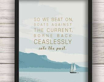 So We Beat On, Boats Against the Current - The Great Gatsby Quote