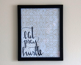 Eat. Pray. Hustle. Wall Print